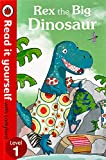 Rex the Big Dinosaur - Read it yourself with Ladybird: Level 1...