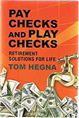 Pay Checks and Play Checks - Retirement Solutions for Life (Signed Copy) Hardcover