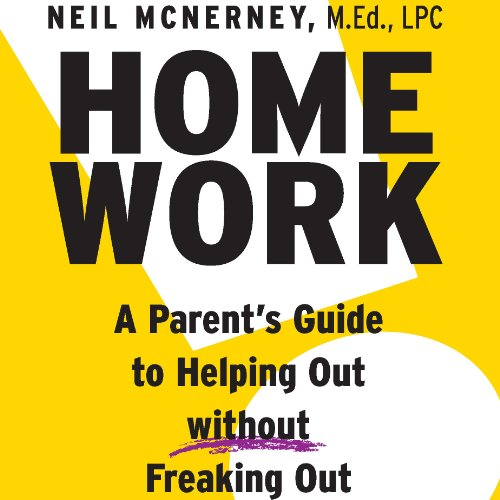 Homework: A Parent's Guide to Helping Out Without Freaking Out! cover art