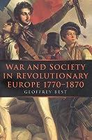 War and Society in Revolutionary Europe 1770-1870 (Fontana History of War and European Society Series)