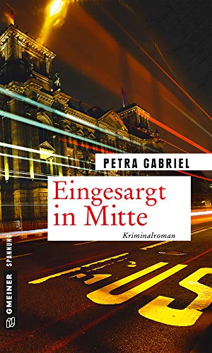 Eingesargt in Mitte: Kriminalroman (Busfahrerin Hendrike Blank 1)
