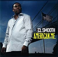 American Me / CL SMOOTH