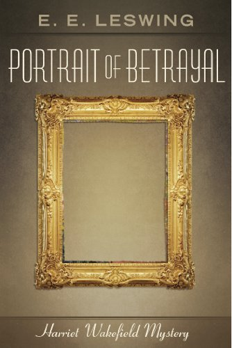 Portrait of Betrayal (Harriet Wakefield Mysteries Book 2) (English Edition)