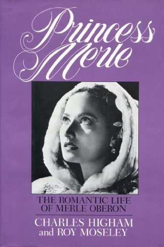 Princess Merle: The Romantic Life of Merle Oberon