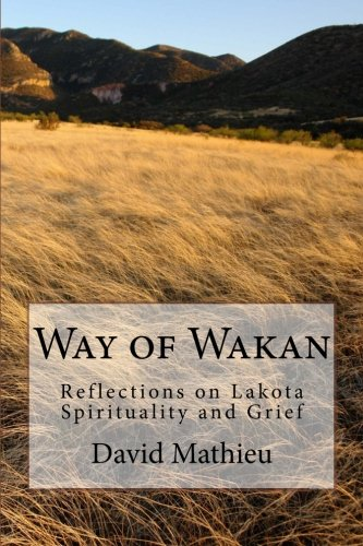Way of Wakan: Reflections on Lakota Spirituality and Grief