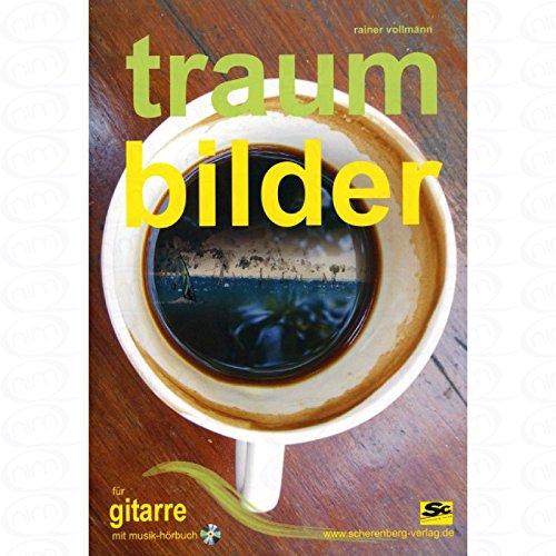 TRAUMBILDER - arrangiert für Gitarre - mit CD [Noten/Sheetmusic] Komponist : VOLLMANN RAINER