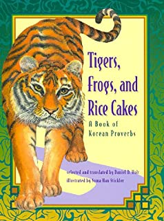Tigers, Frogs, and Rice Cakes: A Book of Korean Proverbs (English and Korean Edition)