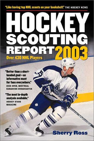 Hockey Scouting Report 2003: Over 430 Nhl Players