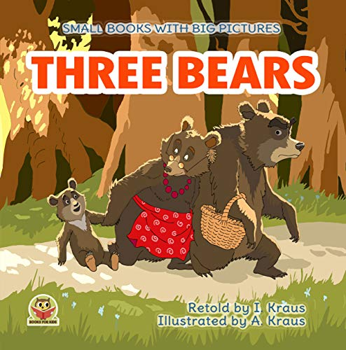 THREE BEARS: A short funny fairy tale with pictures. For reading aloud with toddlers 2-6 years old who are learning to read. Bedtime stories for little ... with big pictures Book 14) (English Edition)