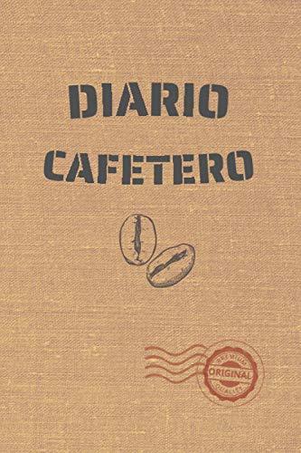 DIARIO CAFETERO: Lleva un registro y seguimiento detallado de tus degustaciones: Marca, Fecha, Origen, Sabor, Cuerpo, Aroma... | Regalo creativo para los muy cafeteros.