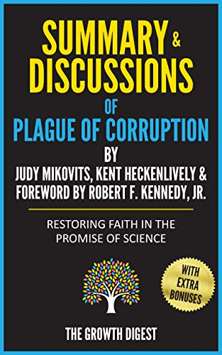 Summary and Discussions of Plague of Corruption: Restoring Faith in the Promise of Science By Judy Mikovits, Kent Heckenlively & Foreword By Robert F. Kennedy, Jr. (English Edition)