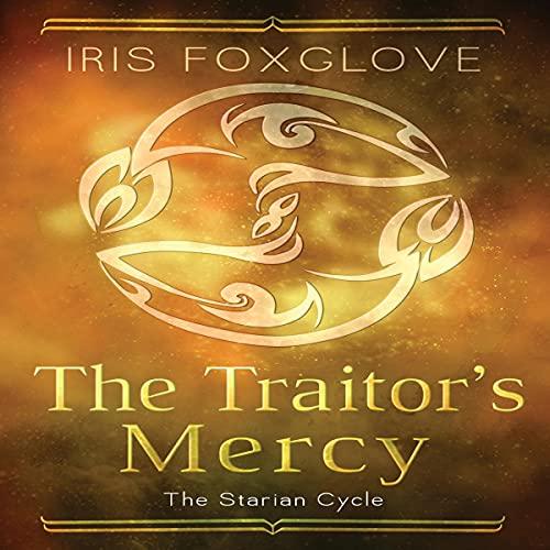 The Traitor's Mercy Audiobook By Iris Foxglove cover art