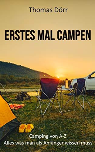 Erstes mal Campen: Der Camping Ratgeber für Anfänger - Camping von A-Z