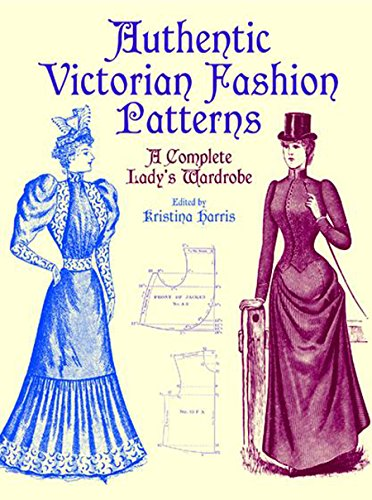 Victorian Fashions: A Complete Ladys Wardrobe (Dover Fashion and Costumes)