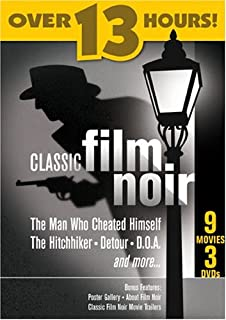 Classic Film Noir (The Man Who Cheated Himself / The Hitchhiker / Detour / D.O.A / Too Late for Tears / and more)