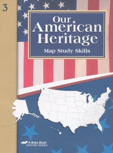 Our American Heritage Grade 3 Fourth Edition Student Map Study Skills A Beka History Series 2008 Copyright