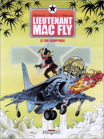 Lieutenant Mac Fly, tome 3 : Le Fou mandchou