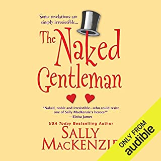The Naked Gentleman                   By:                                                                                                                                 Sally Mackenzie                               Narrated by:                                                                                                                                 Rosalind Ashford                      Length: 11 hrs and 49 mins     122 ratings     Overall 4.3