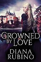 Crowned By Love: Large Print Edition (Yorkist Saga)