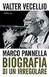 Marco Pannella: Biografia di un irregolare