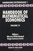 Handbook of Mathematical Economics (Volume 4) (Handbooks in Economics)
