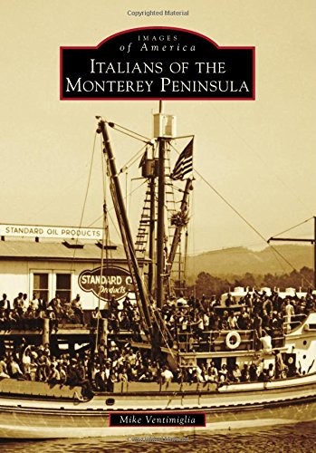 Italians of the Monterey Peninsula (Images of America)