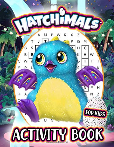 Hatchimals Activity Book For Kids: A Fascinating Activity Book With Numerous Helpful, Interesting Activities For Kids Such As Dot-To-Dot, Puzzle, Odd ... To Bring Them Many Hours Of Educational Fun