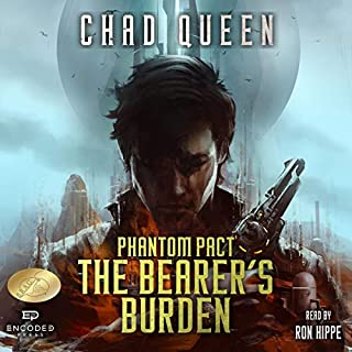 The Bearer's Burden     Phantom Pact, Book 1              By:                                                                                                                                 Chad Queen                               Narrated by:                                                                                                                                 Ron Hippe                      Length: 11 hrs and 53 mins     2 ratings     Overall 4.5