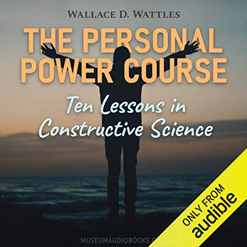 The Personal Power Course: Ten Lessons in Constructive Science Titelbild