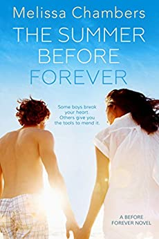 The Summer Before Forever by [Melissa Chambers]