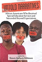 Untold Narratives: African Americans Who Received Special Education Services and Succeeded Beyond Expectations