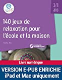 140 jeux de relaxation pour l'école et la maison - 3-11 ans - Format Kindle avec audio/vidéo - 22,49 €