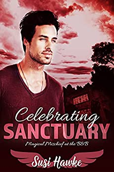 Celebrating Sanctuary (Magical Mischief at the B&B Book 5)