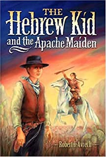 The Hebrew Kid And The Apache Maiden