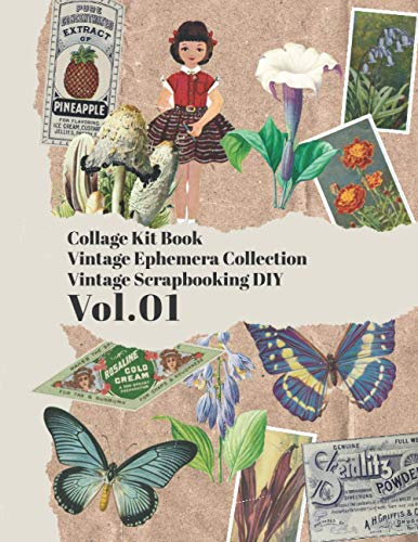 Collage Kit Book : Vintage ephemera collection : Vintage Scrapbooking DIY : Vol.01: over 150 vintage colored for DIY cards and journals (Vintage Ephemera Collection)