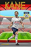 KANE: The Striker Who is Quietly Chasing The Top Of The World. Dream Superstar Football Series. (English Edition)