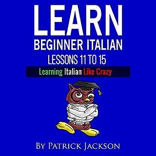 Learn Italian with Learn Beginner Italian Lessons 11-15 cover art