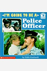 I'm Going to Be a Police Officer Library Binding