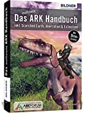 Das inoffizielle ARK-Handbuch: Inkl. Scorched Earth, Aberration & Extinction - Andreas Zintzsch