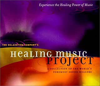 The Healing Music Project: A Collection of the World's Foremost Sound Healers