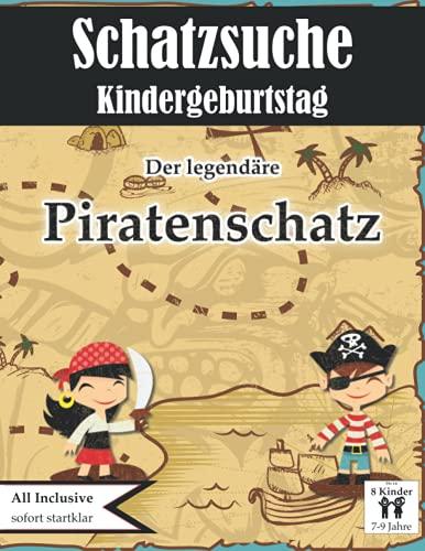 Schatzsuche Kindergeburtstag: Der legendäre Piratenschatz: All incl. Schnitzeljagd Set   für 7-9 Jährige   bis zu 8 Kinder