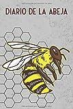 Diario De La Abeja: 4en1 diario de abejas para los apicultores, libro de 6x9 para una buena visión general de sus colonias de abejas, con 59 mapas de ... de los medicamentos y campos de notas