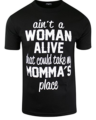 Ain't A Woman Alive That Can Take My Momma's Place Mens Shirts (2XL, Black)