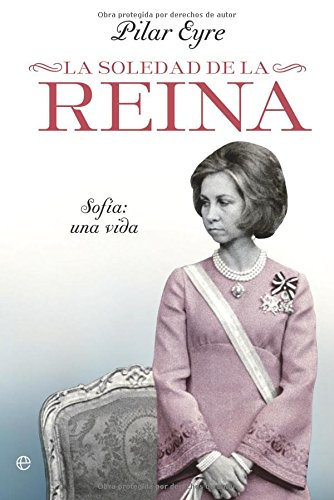 Soledad de la Reina, la - Sofia: una vida (Biografias Y Memorias)
