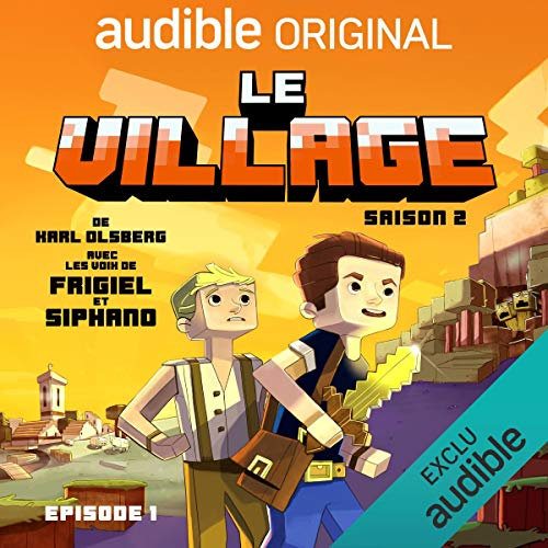 Le village - Saison 2. Le Pilote                   By:                                                                                                                                 Karl Olsberg                               Narrated by:                                                                                                                                 Frigiel,                                                                                        Siphano,                                                                                        Sylvain Agaësse,                   and others                 Length: 1 hr and 5 mins     Not rated yet     Overall 0.0