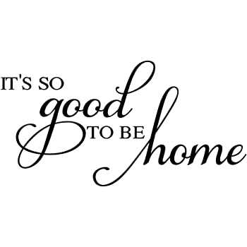 Kitchen D/écor Its So Good to Be Home Family Wall Sticker Decals 23x15-Inch Black