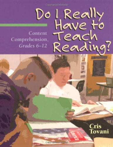 Do I Really Have to Teach Reading?: Content Comprehension, Grades 6-12