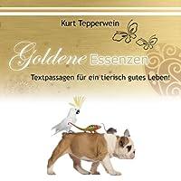 Goldene Essenzen: Textpassagen für ein tierisch gutes Leben Hörbuch