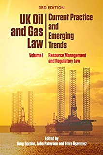 UK Oil and Gas Law: Current Practice and Emerging Trends: Volume I: Resource Management and Regulatory Law