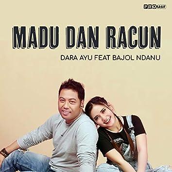 Madu Dan Racun (feat. Bajol Ndanu)